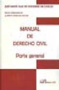 Libro MANUAL DE DERECHO CIVIL. PARTE GENERAL