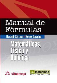 Libro MANUAL DE FORMULAS: MATEMATICAS, FISICA Y QUIMICA