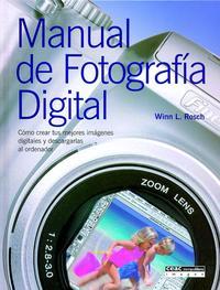 Libro MANUAL DE FOTOGRAFIA DIGITAL: COMO CREAR TUS MEJORES IMAGENES DIG ITALES Y DESCARGARLAS AL ORDENADOR
