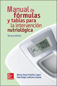 Libro MANUAL DE FÓRMULAS Y TABLAS PARA LA INTERVENCIÓN NUTRIOLÓGICA
