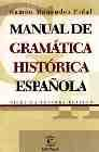 Libro MANUAL DE GRAMATICA HISTORICA ESPAÑOLA