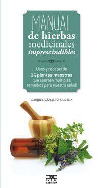 Libro MANUAL DE HIERBAS MEDICINALES IMPRESCINDIBLES