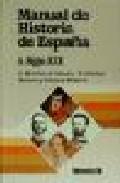 Libro MANUAL DE HISTORIA DE ESPAÑA: LA ESPAÑA CONTEMPORENEA, S. XIX