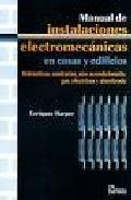 Libro MANUAL DE INSTALACIONES ELECTROMECANICAS EN CASAS Y EDIFICIOS