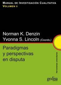 Libro MANUAL DE INVESTIGACION CUALITATIVA, V. II: PARADIGMAS Y PERSPECT IVA EN DISPUTA