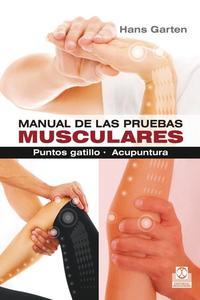 Libro MANUAL DE LAS PRUEBAS MUSCULARES. PUNTOS GATILLO. ACUPUNTURA
