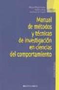 Libro MANUAL DE METODOS Y TECNICAS DE INVESTIGACION EN CIENCIAS DEL COM PORTAMIENTO