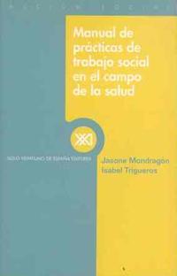 Libro MANUAL DE PRACTICAS DE TRABAJO SOCIAL EN EL CAMPO DE LA SALUD