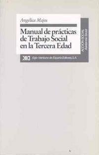 Libro MANUAL DE PRACTICAS DE TRABAJO SOCIAL EN LA TERCERA EDAD