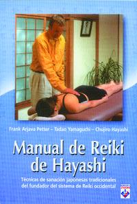 Libro MANUAL DE REIKI DE HAYASHI: TECNICAS DE SANACION JAPONESAS TRADIC IONALES DEL FUNDADOR DEL SISTEMA DE REIKI OCCIDENTAL