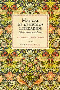 Libro MANUAL DE REMEDIOS LITERARIOS: COMO CURARNOS CON LIBROS