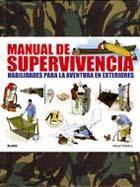 Libro MANUAL DE SUPERVIVENCIA: HABILIDADES PARA LA AVENTURA EN EXTERIOR ES