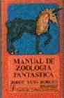 Libro MANUAL DE ZOOLOGIA FANTASTICA