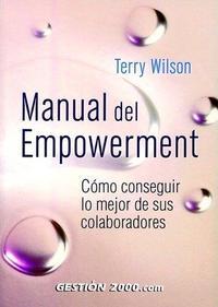 Libro MANUAL DEL EMPOWERMENT: COMO CONSEGUIR LO MEJOR DE SUS COLABORADO RES
