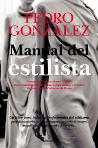 Libro MANUAL DEL ESTILISTA: UN LIBRO PARA TODOS LOS PROFESIONALES DEL E STILISMO: PARA DISEÑADOR@S, PERSONAL SHOPPERS, ASESOR@S DE IMAGEN, MAQUILLADOR@S, PELUQUER@S, FOTOGRAF@S