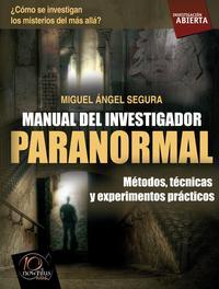 Libro MANUAL DEL INVESTIGADOR PARANORMAL: METODOS, TECNICAS Y EXPERIMEN TOS PRACTICOS