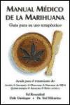 Libro MANUAL MEDICO DE LA MARIHUANA: GUIA PARA SU USO TERAPEUTICO