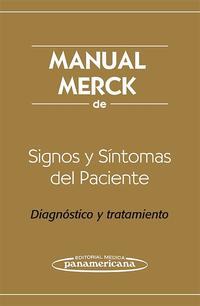 Libro MANUAL MERCK DE SIGNOS Y SINTOMAS DEL PACIENTE: DIAGNOSTICO Y TRA TAMIENTO