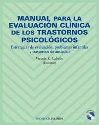Libro MANUAL PARA LA EVALUACION CLINICA DE LOS TRASTORNOS PSICOLOGICOS: ESTRATEGIAS DE EVALUACION, PROBLEMAS INFANTILES Y TRASTORNOS DE ANSIEDAD