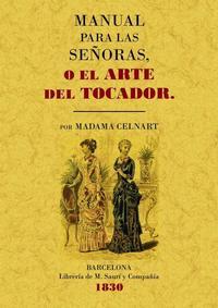 Libro MANUAL PARA LAS SEÑORAS O EL ARTE DEL TOCADOR