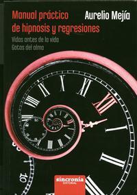 Libro MANUAL PRACTICO DE HIPNOSIS Y REGRESIONES