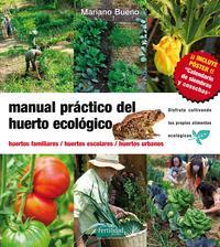 Libro MANUAL PRACTICO DEL HUERTO ECOLOGICO: HUERTOS FAMILIARES. HUERTOS ESCOLARES. HUERTOS URBANOS