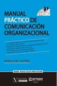 Libro MANUAL PRÁCTICO DE COMUNICACIÓN ORGANIZACIONAL