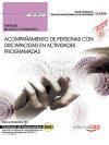 Libro MANUAL. ACOMPAÑAMIENTO DE PERSONAS CON DISCAPACIDAD EN ACTIVIDADES PROGRAMADAS . CERTIFICADOS DE PROFESIONALIDAD.