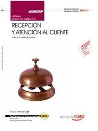 Libro MANUAL. RECEPCIÓN Y ATENCIÓN AL CLIENTE . CERTIFICADOS DE PROFESIONALIDAD. RECEPCIÓN EN ALOJAMIENTOS