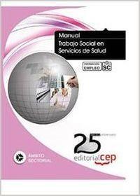 Libro MANUAL. TRABAJO SOCIAL EN SERVICIOS DE SALUD. FORMACIÓN PARA EL EMPLEO