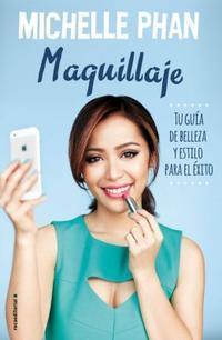 Libro MAQUILLAJE: TU GUIA DE BELLEZA Y ESTILO PARA EL EXITO