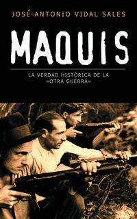 Libro MAQUIS: LA VERDAD HISTORICA DE LA OTRA GUERRA