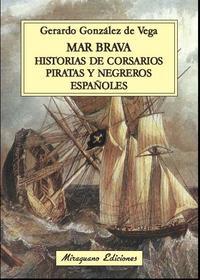 Libro MAR BRAVA: HISTORIAS DE CORSARIOS, PIRATAS Y NEGREROS ESPAÑOLES