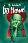 Libro MARCIANOS GO HOME!