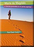 Libro MARIA DE MAGDALA Y VIVENCIAS PERSONALES EN MI CAMINO ESPIRITUAL