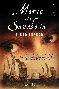 Libro MARIA DE SANABRIA: AMERICA 1546. ROMANCE Y AVENTURA EN LA INTREPI TA EXPEDICION DE MUJERES AL RIO DE LA PLATA