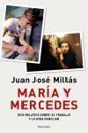 Libro MARIA Y MERCEDES: DOS RELATOS SOBRE EL TRABAJO Y LA VIDA FAMILIAR