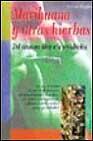 Libro MARIHUANA Y OTRAS HIERBAS: DEL CONSUMO LIBRE A LA PROHIBICION
