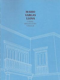 Libro MARIO VARGAS LLOSA. CIUDAD, ARQUITECTURA Y PAISAJE