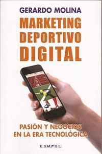Libro MARKETING DEPORTIVO DIGITAL: PASION Y NEGOCIOS EN LA ERA TECNOLOG ICA