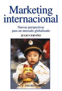 Libro MARKETING INTERNACIONAL: NUEVAS PERSPECTIVAS PARA UN MERCADO GLOB ALIZADO