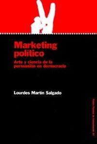 Libro MARKETING POLITICO: ARTE Y CIENCIA DE LA PERSUASION EN DEMOCRACIA