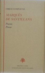 Libro MARQUES DE SANTILLANA OBRAS COMPLETAS: POESIA; PROSA