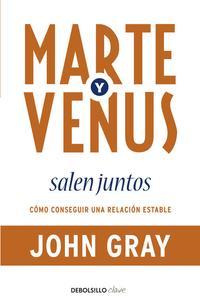 Libro MARTE Y VENUS SALEN JUNTOS: COMO CONSEGUIR UNA RELACION ESTABLE