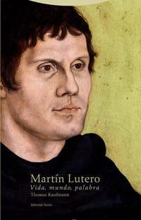 Libro MARTIN LUTERO: VIDA, MUNDO, PALABRA