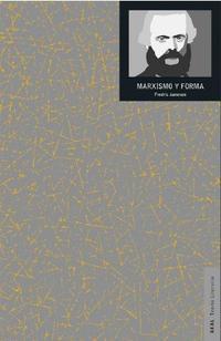 Libro MARXISMO Y FORMA: TEORIAS DIALECTICAS EN LA BIBLIOGRAFIA DEL SIGLO XX
