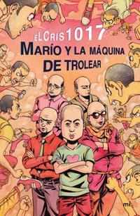Libro MARÍO Y LA MÁQUINA DE TROLEAR