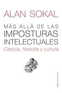 Libro MAS ALLA DE LAS IMPOSTURAS INTELECTUALES: CIENCIA, FILOSOFIA Y CU LTURA