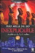 Libro MAS ALLA DE LO INEXPLICABLE: ARCHIVOS DE LO INSOLITO