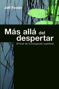Libro MAS ALLA DEL DESPERTAR: EL FINAL DE LA BUSQUEDA ESPIRITUAL